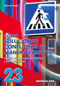 CÓMO SOLUCIONAR CONFLICTOS DE MANERA CREATIVA