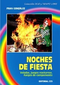 NOCHES DE FIESTA. VELADAS, JUEGOS NOCTURNOS, FUEGOS DE CAMPAMENTO