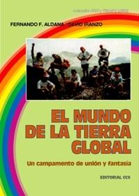 EL MUNDO DE LA TIERRA GLOBAL. UN CAMPAMENTO DE UNION Y FANTASIA