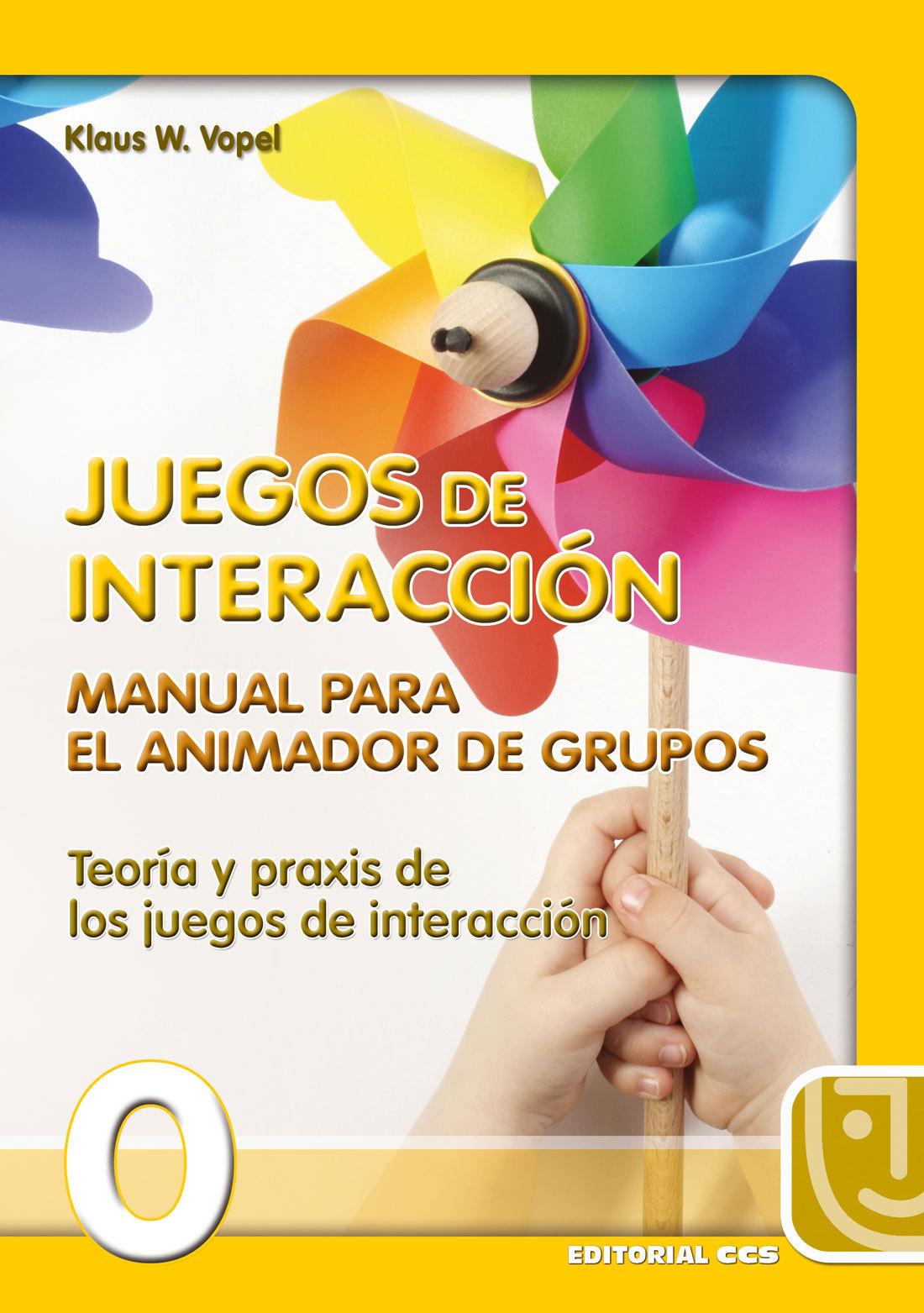 MANUAL PARA EL ANIMADOR DE GRUPOS. TEORIA Y PRAXIS DE LOS JUEGOS