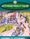 ACTIVIDAD FÍSICA Y SALUD 3 CUADERNO DE ACTIVIDADES