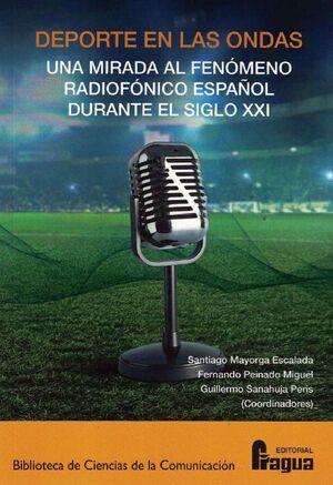 DEPORTE EN LAS ONDAS. UNA MIRADA AL FENÓMENO RADIOFÓNICO ESPAÑOL DURANTE EL SIGLO XXI.