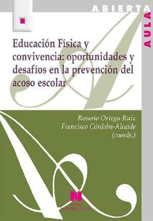 EDUCACIÓN FÍSICA Y CONVIVENCIA: OPORTUNIDADES Y DESAFÍOS EN LA PREVENCIÓN DEL ACOSO ESCOLAR