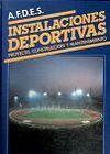INSTALACIONES DEPORTIVAS. PROYECTO, CONSTRUCCION Y MANTENIMIENTO