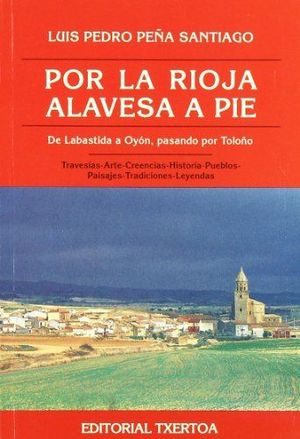POR LA RIOJA ALAVESA A PIE. DE LABASTIDA A OYÓN, PASANDO POR TOLOÑO
