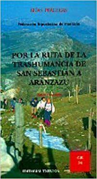 POR LA RUTA DE LA TRANSHUMANCIA DE SAN SEBASTIAN A ARANZAZU