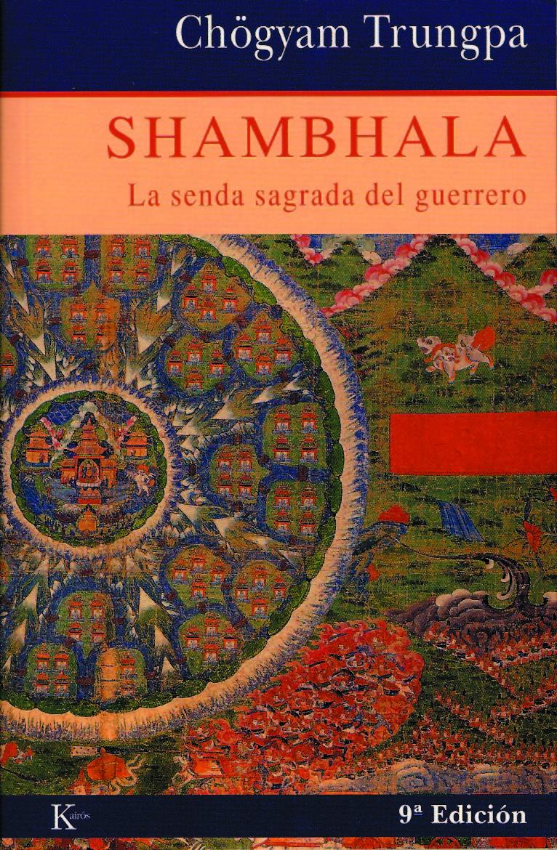 SHAMBHALA : LA SENDA SAGRADA DEL GUERRERO