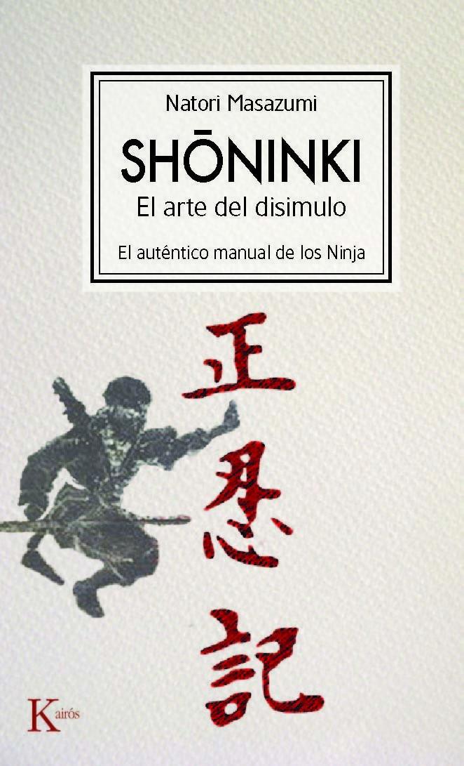 SHONINKI : EL ARTE DEL DISIMULO. EL AUTÉNTICO MANUAL DE LOS NINJA