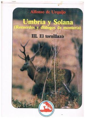 UMBRÍA Y SOLANA III EL TORNILLAZO