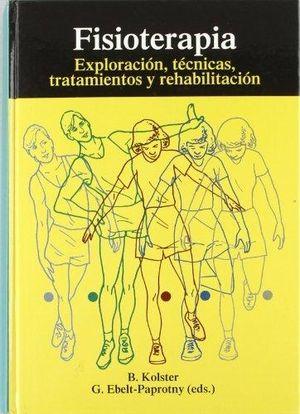 FISIOTERAPIA EXPLORACION, TECNICAS, TRATAMIENTOS Y REHABILITACION