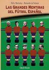 LAS GRANDES MENTIRAS DEL FUTBOL ESPAÑOL