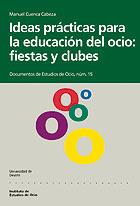 IDEAS PRACTICAS PARA LA EDUCACION DEL OCIO: FIESTAS Y CLUBES