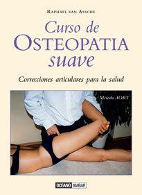 CURSO DE OSTEOPATÍA SUAVE. CORRECCIONES ARTICULARES PARA LA SALUD