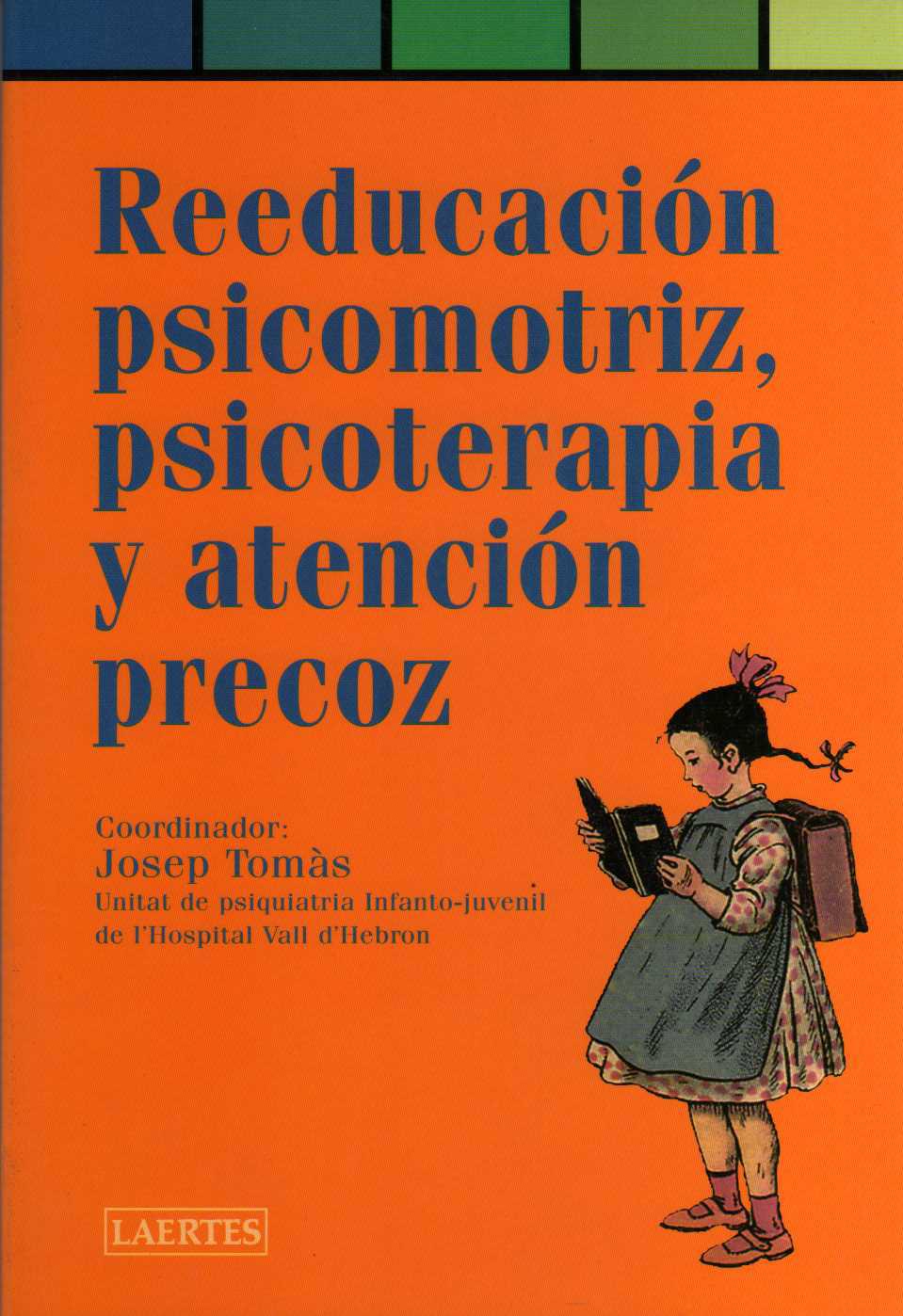 REEDUCACION PSICOMOTRIZ, PSICOTERAPIA Y ATENCION PRECOZ