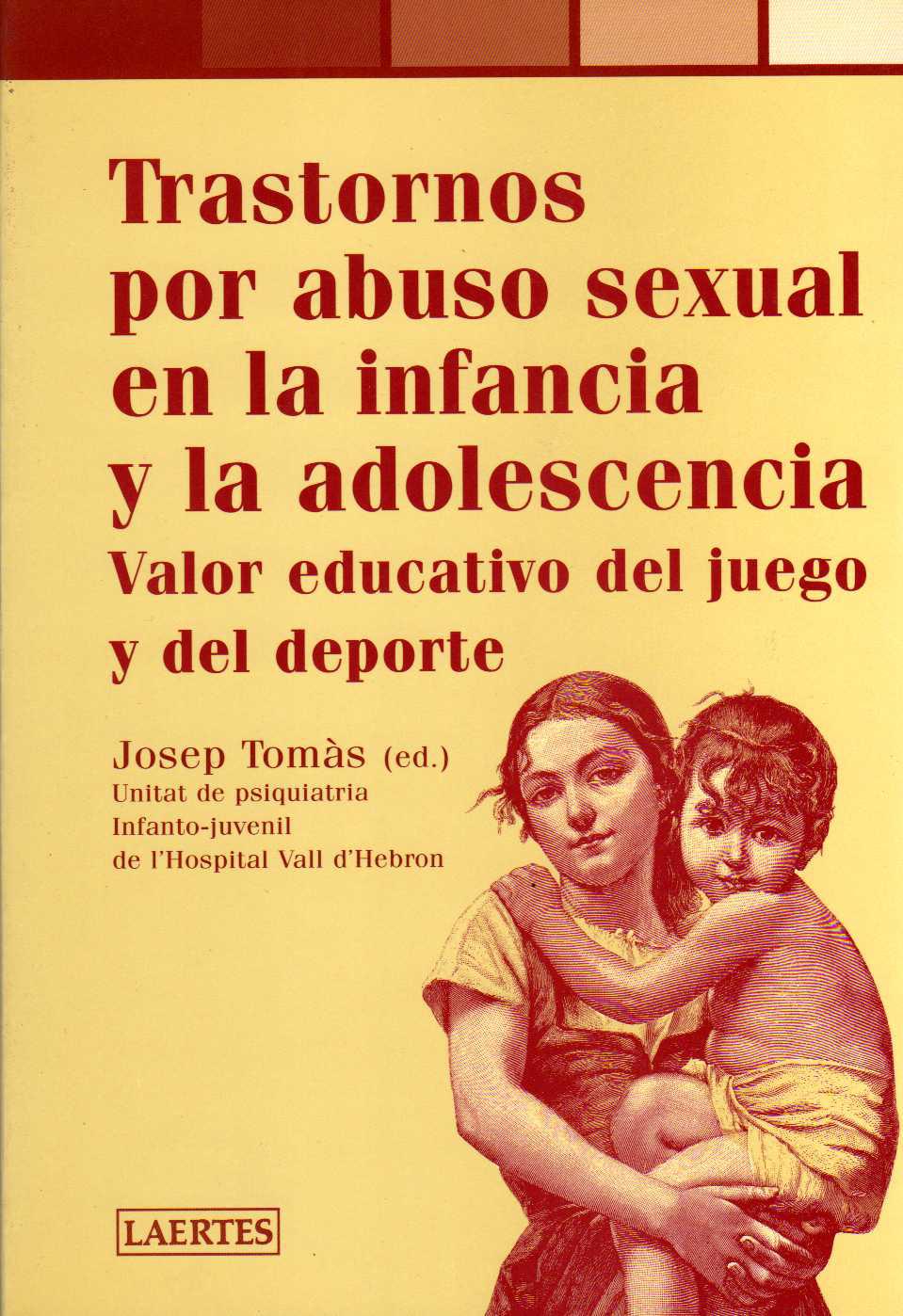 VALOR EDUCATIVO DEL JUEGO Y DEL DEPORTE. TRASTORNOS POR ABUSO SEXUAL EN LA INFANCIA Y LA ADOLESCENCIA