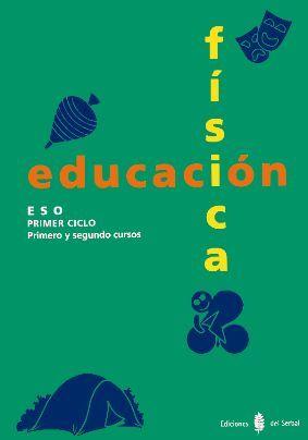 EDUCACION FISICA E.S.O. PRIMER CICLO PRIMERO Y SEGUNDO CURSOS LIBRO