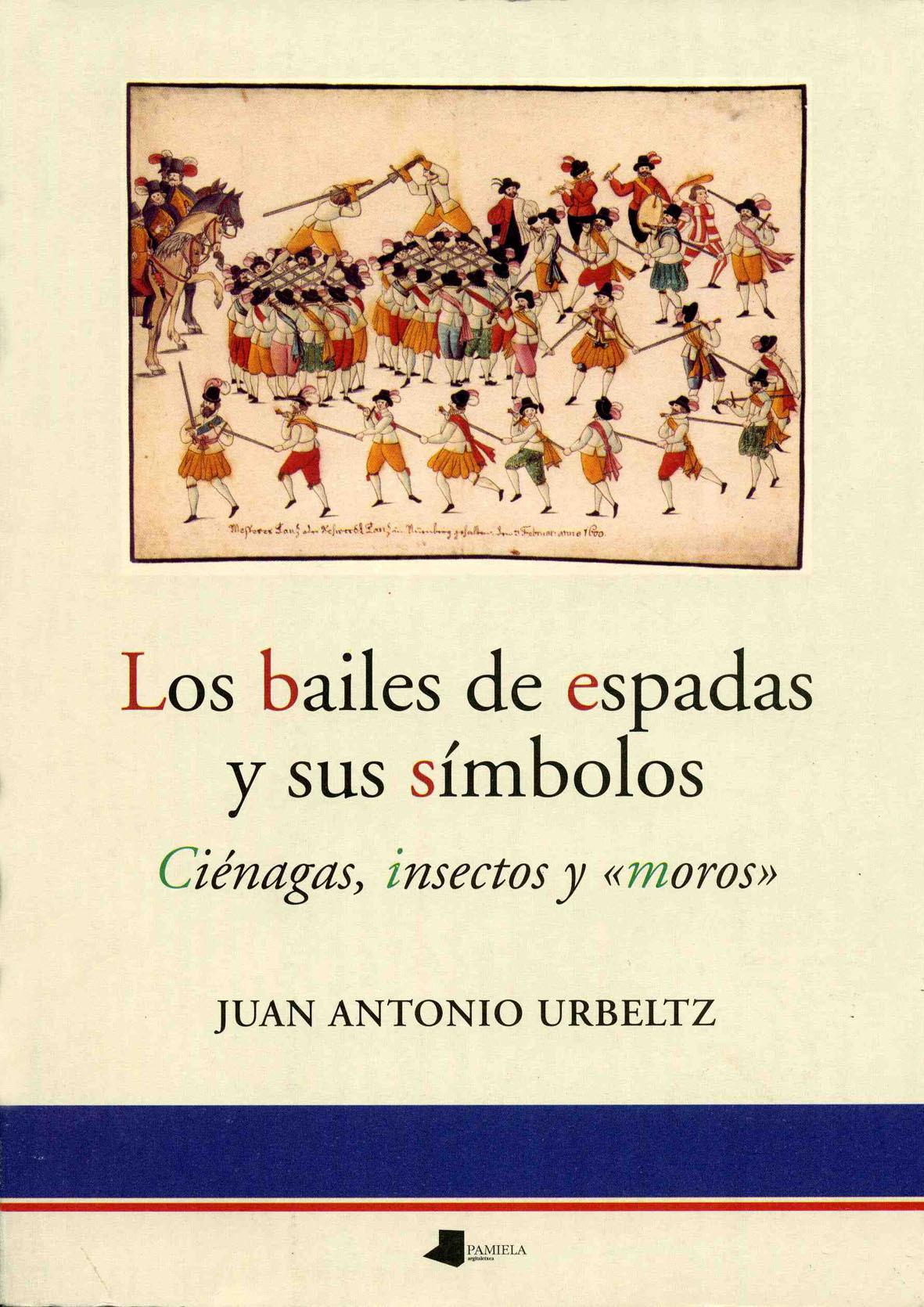 LOS BAILES DE ESPADA Y SUS SIMBOLOS. CIENAGAS, INSECTOS Y ´MOROS´