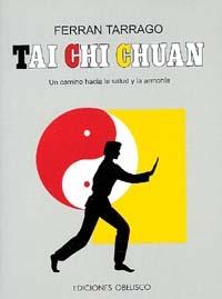 TAI CHI CHUAN. UN CAMINO HACIA LA SALUD Y LA ARMONIA