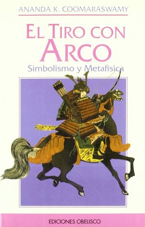 EL TIRO CON ARCO SIMBOLISMO Y METAFISICA