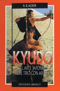 KYUDO EL ARTE JAPONES DEL TIRO CON ARCO