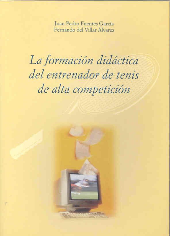 LA FORMACIÓN DIDÁCTICA DEL ENTRENADOR DE TENIS DE ALTA COMPETICIÓN