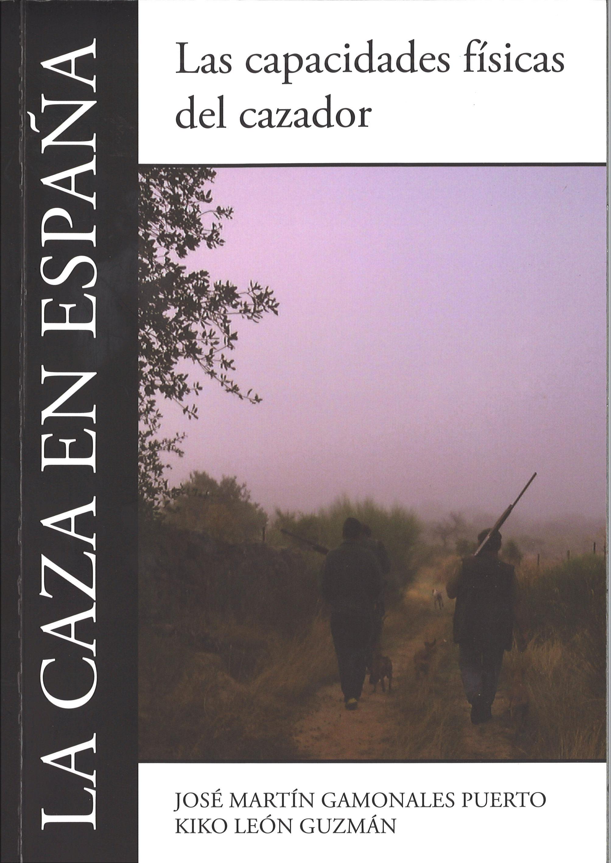 LA CAZA EN ESPAÑA: LAS CAPACIDADES FÍSICAS DEL CAZADOR