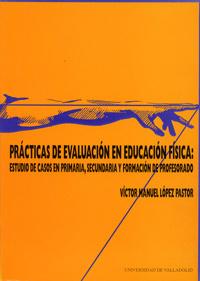 PRACTICAS DE EVALUACION EN EDUCACION FISICA: ESTUDIO DE CASOS, 1ªY 2ª