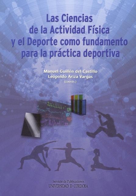 LAS CIENCIAS DE LA ACTIVIDAD FÍSICA Y EL DEPORTE COMO FUNDAMENTO PARA LA PRÁCTICA DEPORTIVA