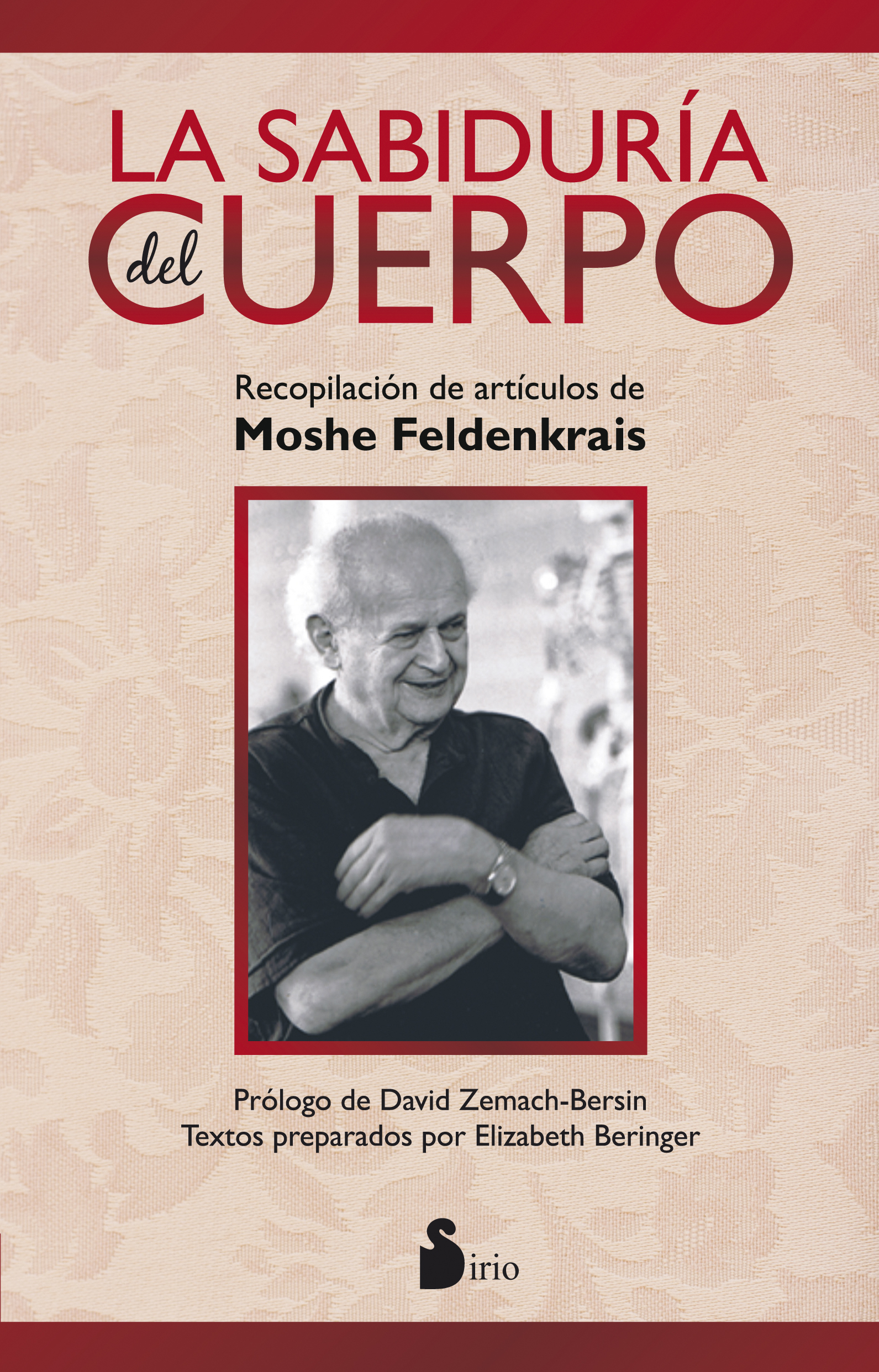 LA SABIDURÍA DEL CUERPO. RECOPILACIÓN DE ARTÍCULOS DE MOSHE FELDENKRAIS