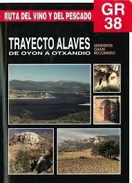 TRAYECTO ALAVES DE OYON A OTXANDIO GR. 38 RUTA DEL VINO Y DEL PESCADO