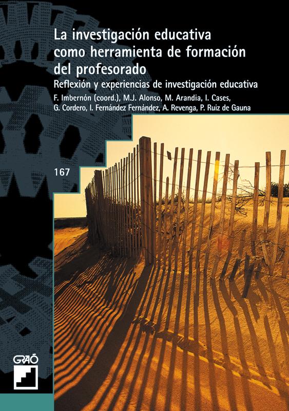 LA INVESTIGACIÓN EDUCATIVA COMO HERRAMIENTA DE FORMACIÓN DEL PROFESORADO : REFLEXIÓN Y EXPERIENCIAS
