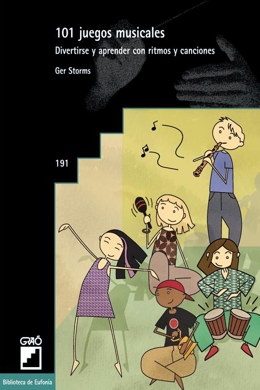 101 JUEGOS MUSICALES. DIVERTIRSE Y APRENDER CON RITMOS Y CANCIONES