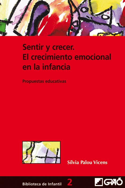 SENTIR Y CRECER. EL CRECIMIENTO EMOCIONAL EN LA INFANCIA: PROPUESTAS E