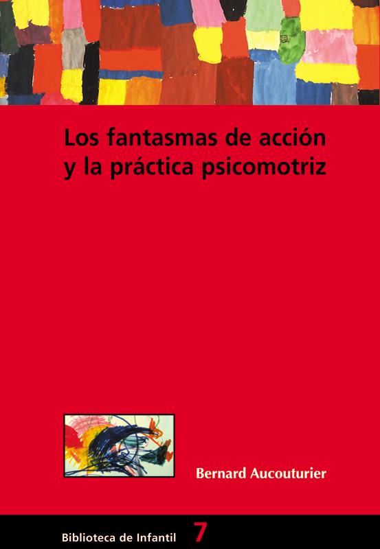 LOS FANTASMAS DE LA ACCIÓN Y LA PRÁCTICA PSICOMOTRIZ