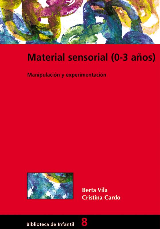 MATERIAL SENSORIAL 0-3 AÑOS. MANIPULACIÓN Y EXPERIMENTACIÓN