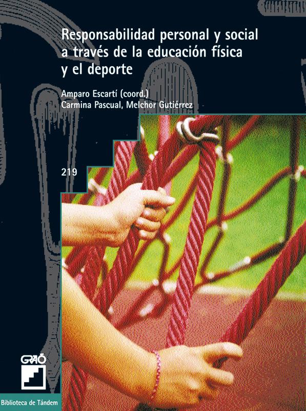 RESPONSABILIDAD PERSONAL Y SOCIAL A TRAVÉS DE LA E.F. Y EL DEPORTE