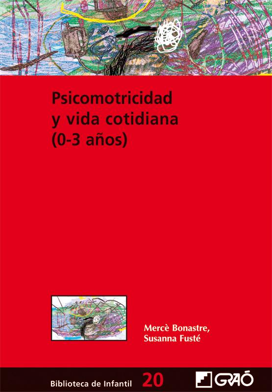 PSICOMOTRICIDAD Y VIDA COTIDIANA (0-3 AÑOS)