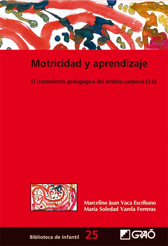 MOTRICIDAD Y APRENDIZAJE: EL TRATAMIENTO PEDAGÓGICO DEL ÁMBITO CORPORAL (3-6)