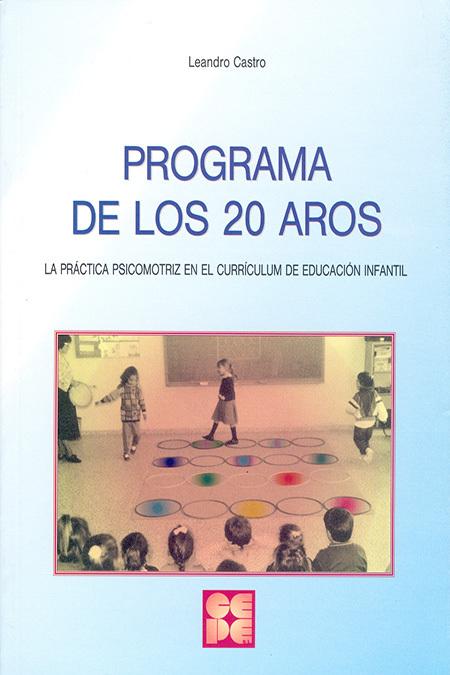 PROGRAMA DE LOS 20 AROS, LA PRACTICA PSICOMOTRIZ EN EL CURRICULUM INF.