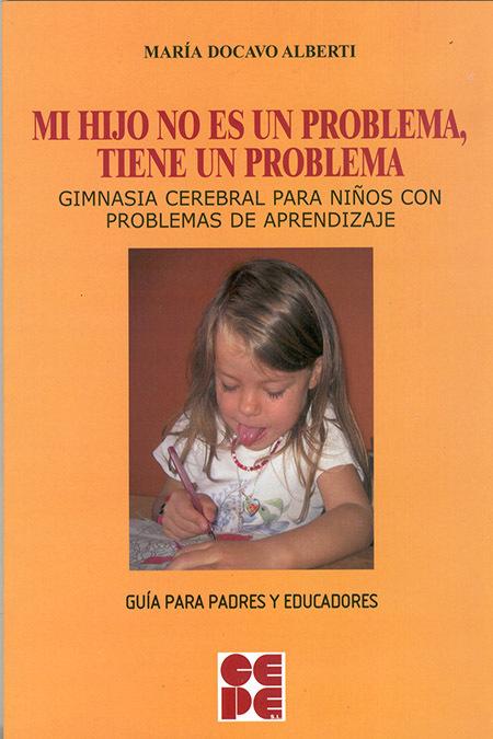 MI HIJO NO ES UN PROBLEMA, TIENE UN PROBLEMA