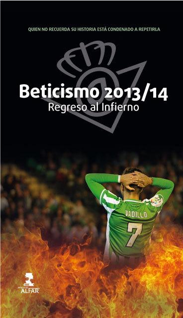 BETICISMO 2013/2014. REGRESO AL INFIERNO