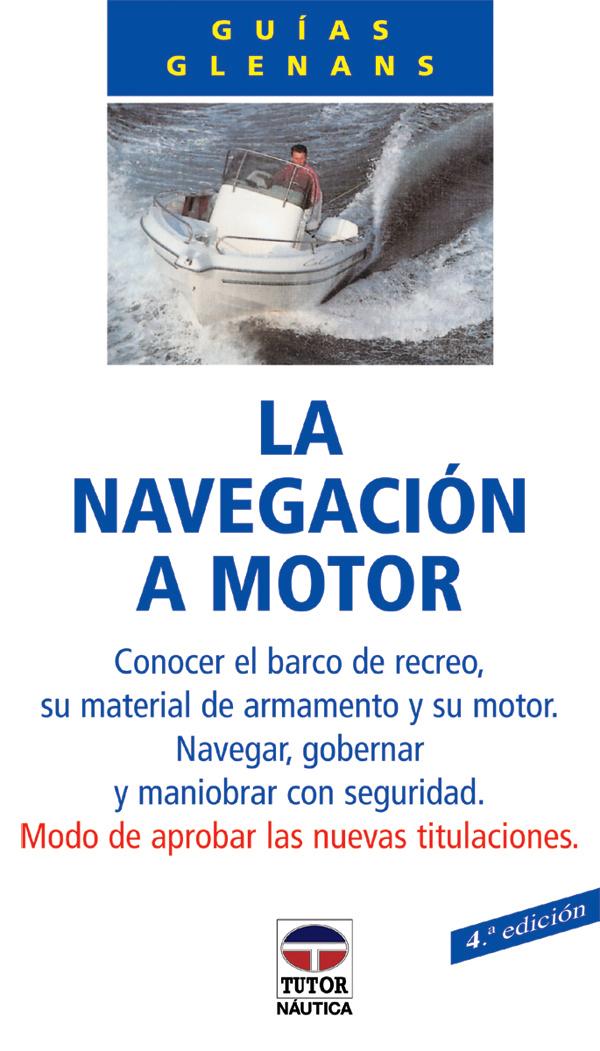 LA NAVEGACION A MOTOR. GUIA GLENANS