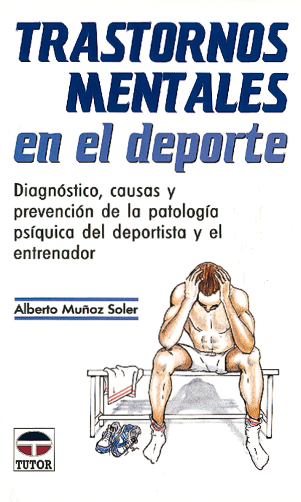 TRASTORNOS MENTALES EN EL DEPORTE. DIAGNOSTICO, CAUSAS Y PREVENCION