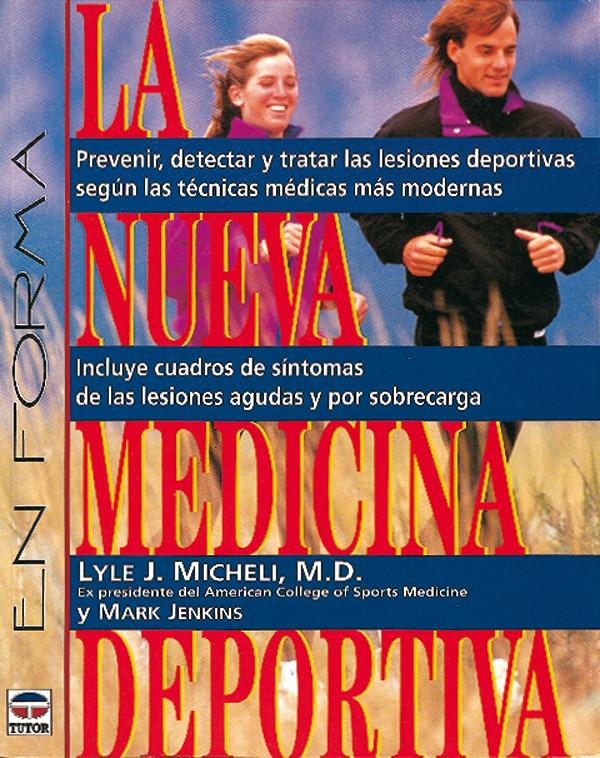 LA NUEVA MEDICINA DEPORTIVA. PREVENIR, DETECTAR Y TRATAR LESIONES...