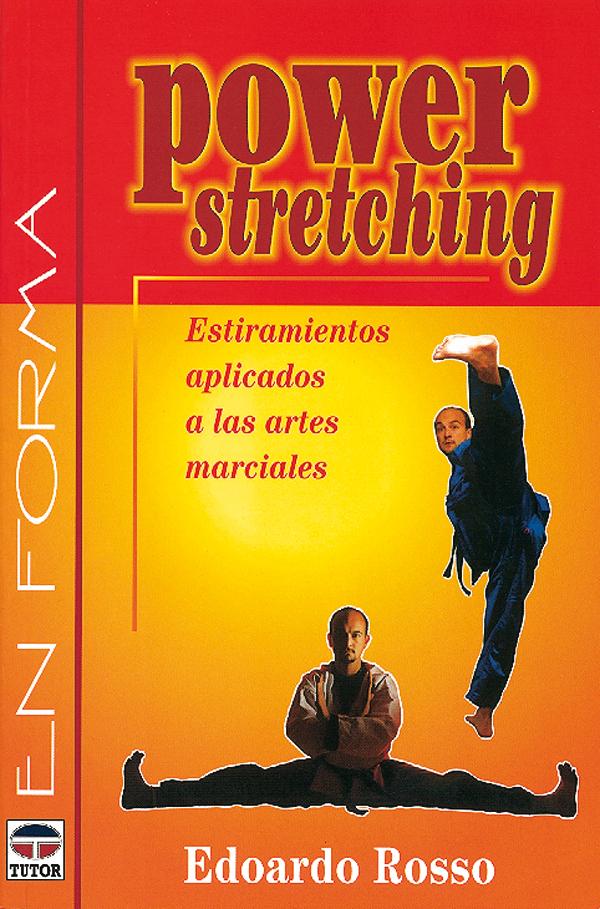 POWER STRETCHING: ESTIRAMIENTOS APLICADOS A LAS ARTES MARCIALES