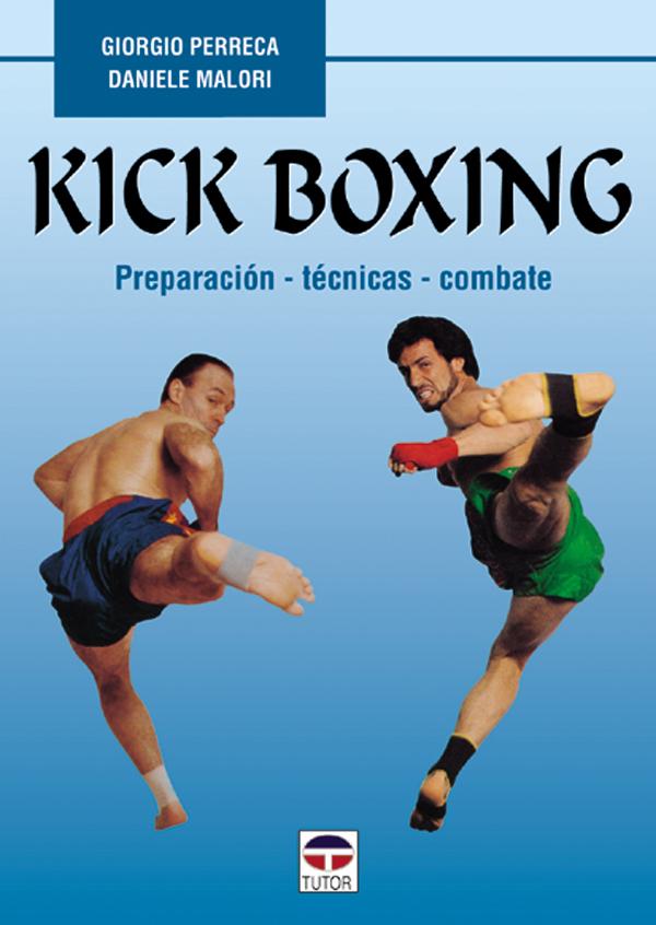KICK BOXING PREPARACION, TECNICAS, COMBATE