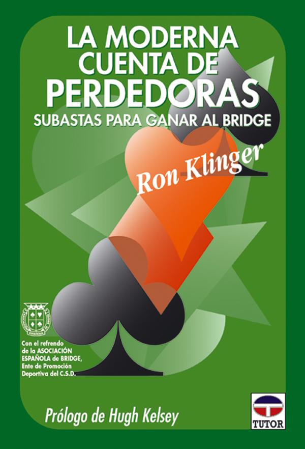 LA MODERNA CUENTA DE PERDEDORAS SUBASTA PARA GANAR AL BRIDGE