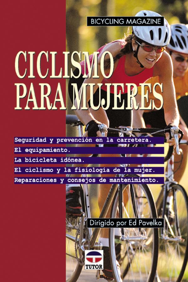 CICLISMO PARA MUJERES. SEGURIDAD PREVENCION EN LA CARRETERA, EL EQUIP