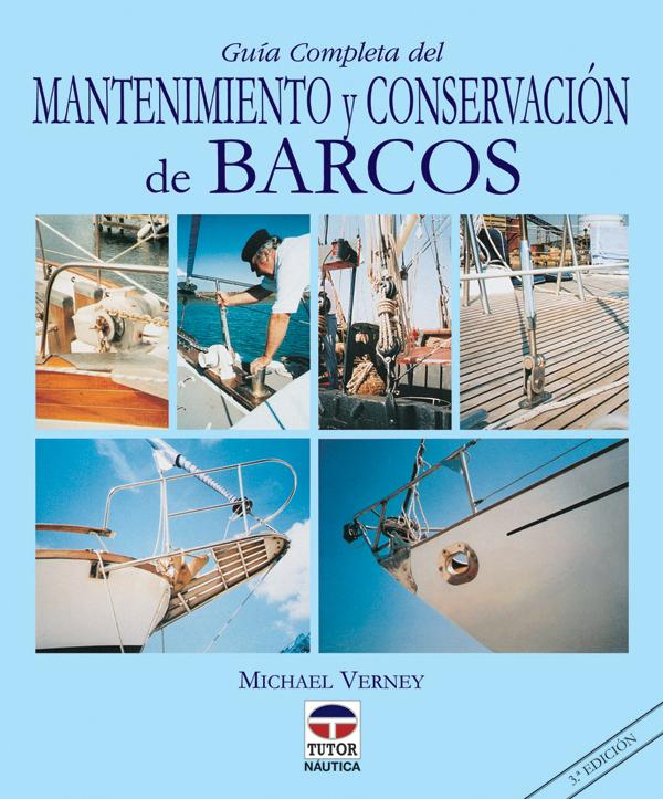 MANTENIMIENTO Y CONSERVACION DE BARCOS. GUIA COMPLETA