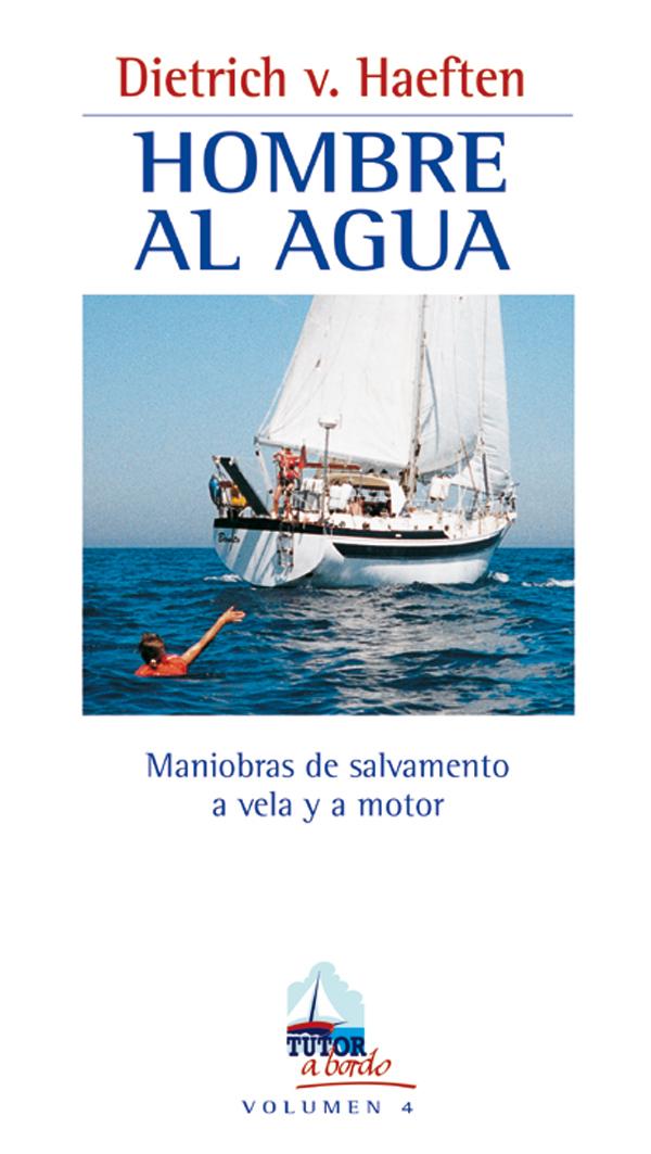 HOMBRE AL AGUA: MANIOBRAS DE SALVAMENTO A VELA Y A MOTOR